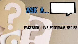 Ask A... Facebook Live Program Series